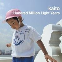 Kaito / Hundred Million Light Years