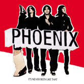 Phoenix / It's Never Been Like That