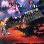 Maxi Pop I