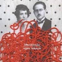 Klaus & Kinski / Tierra, trágalos