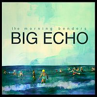 morning-benders-big-echo