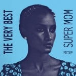 THE-VERY-BEST-SUPER-MOM-MIXTAPE