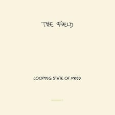 the field looping a state of mind
