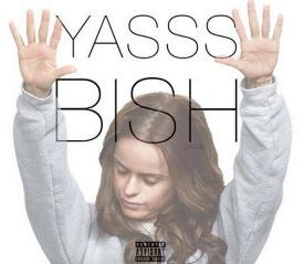 yasss-bish