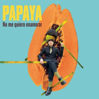 PAPAYA_no-me-quiero-enamorar