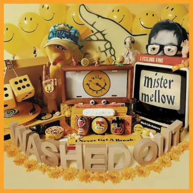 washedout-mister-mellow