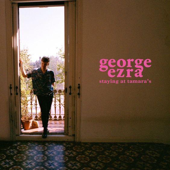 """Resultado de imagen de """"Staying At Tamara"""" deGeorge Ezra"""