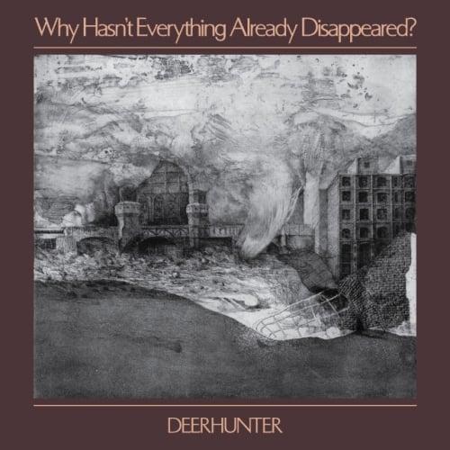 Resultado de imagen de Deerhunter - Why Hasn't Everything Already Disappeared?